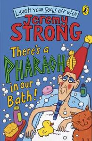 There's a Pharaoh in our Bath! by Jeremy Strong