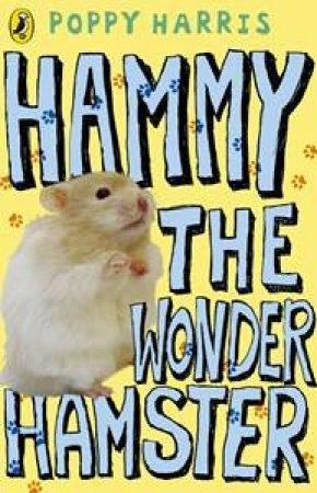 Hammy the Wonder Hamster by Poppy Harris