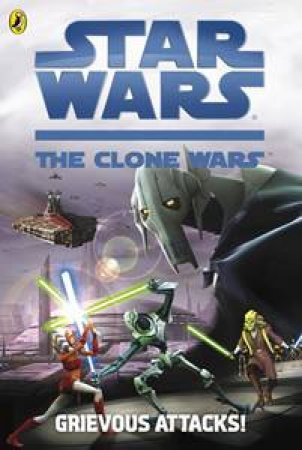 Star Wars: The Clone Wars: Grievous Attacks! by Various
