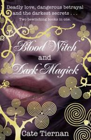 Blood Witch And Dark Magick by Cate Tiernan