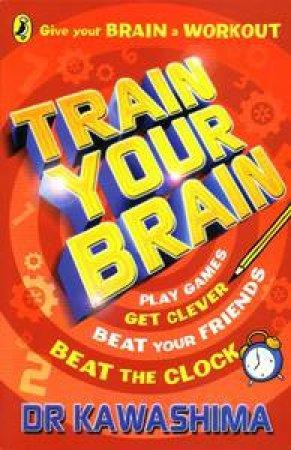 Train Your Brain (Junior Edition) by Dr Kawashima