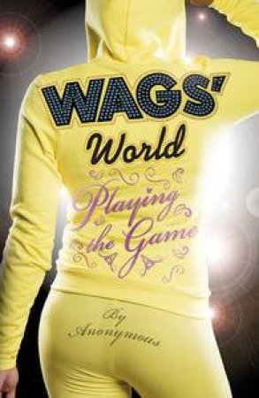 Wags' World: Playing the Game by Anonymous