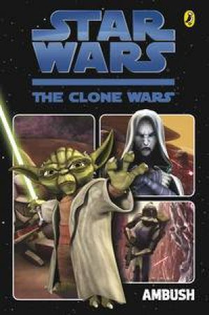 Star Wars: The Clone Wars: Ambush by Various