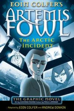 Artemis Fowl: The Arctic Incident: The Graphic Novel by Eoin Colfer & Andrew Donkin