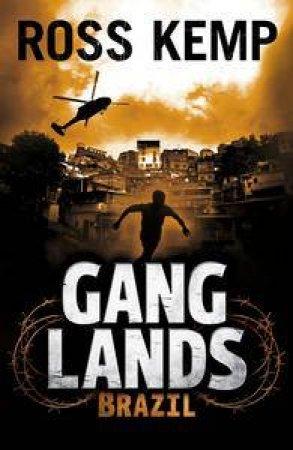 Gang Lands: Brazil by Ross Kemp