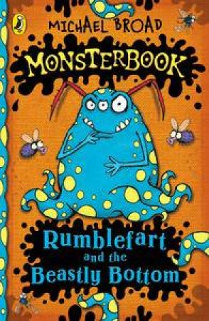 Monsterbook: Rumblefart and the Beastly Bottom by Michael Broad