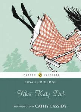 Puffin Classics: What Katy Did by Susan Coolidge
