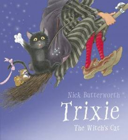 Trixie: The Witch's Cat by Nick Butterworth