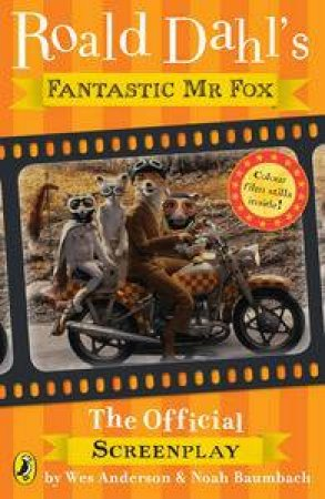 Fantastic Mr Fox: The Official Screenplay by Roald Dahl