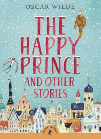 Puffin Classics: The Happy Prince and Other Stories by Oscar Wilde