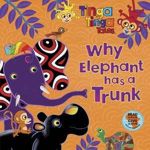 Tinga Tinga Tales: Why Elephant Has a Trunk by Various