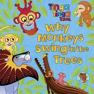 Tinga Tinga Tales: Why Monkeys Swing in The Trees by Various