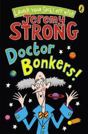 Laugh Your Socks Off with Doctor Bonkers! by Jeremy Strong