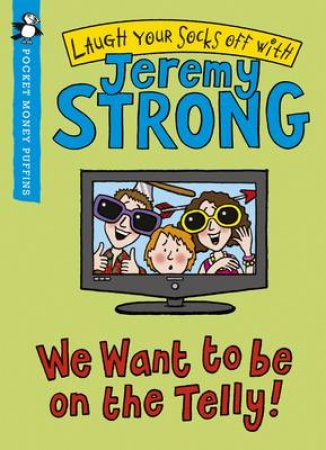 Pocket Money Puffin: We Want to be on the Telly by Jeremy Strong