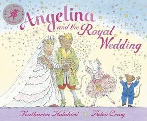 Angelina and the Royal Wedding by Katharine Holabird