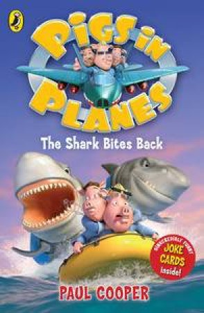 The Shark Bites Back : Pigs in Planes:  by Paul Cooper