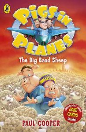 The Big Baad Sheep : Pigs In Planes by Paul Cooper