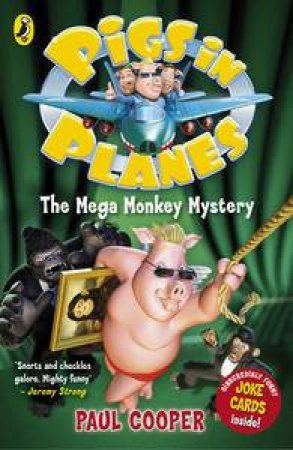 The Mega Monkey Mystery : Pigs In Planes - 4  by Paul Cooper