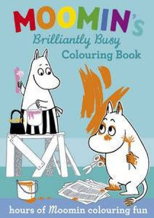 Moomin's Brilliantly Busy Colouring Book by Tove Jansson