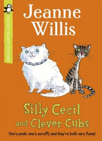 Pocket Money Puffin: Silly Cecil and Clever Cubs by Jeanne Willis