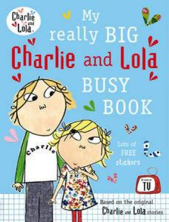 Charlie and Lola: My Really Big Charlie and Lola Busy Book by Puffin