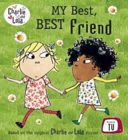 My Best, Best Friend: Charlie And Lola by Various