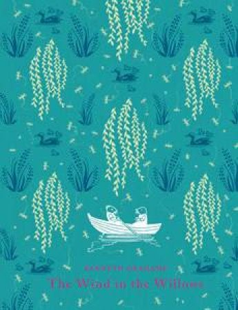 Penguin Clothbound Classics: The Wind in the Willows by Kenneth Grahame