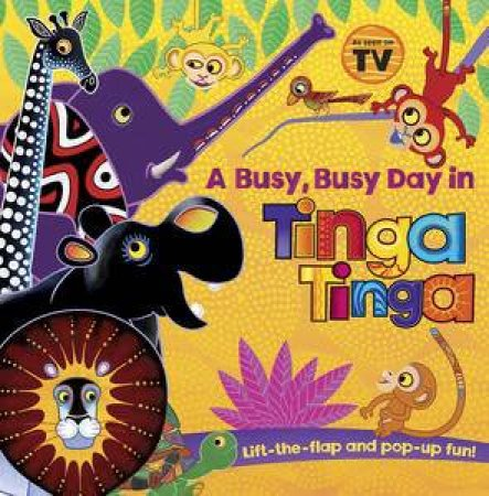 Tinga Tinga Tales: A Busy Day in Tinga Tinga by Various
