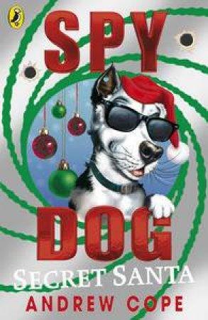 Spy Dog: Secret Santa by Andrew Cope