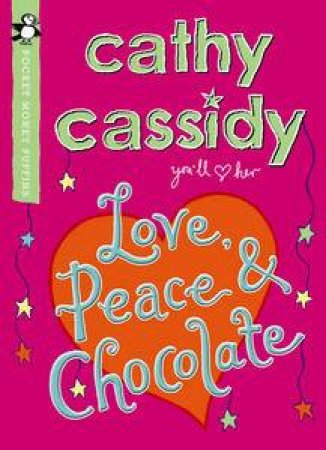Pocket Money Puffin: Love, Peace and Chocolate by Cathy Cassidy