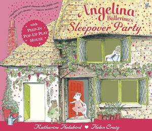 Angelina Ballerina's Pop-up & Play Sleepover Party by Katherine Holabird