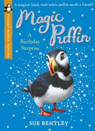 Pocket Money Puffin: Magic Puffin: A Birthday Surprise by Sue Bentley