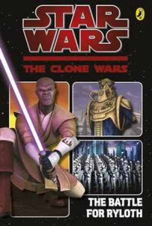 Star Wars: The Clone Wars: The Battle for Ryloth by Various