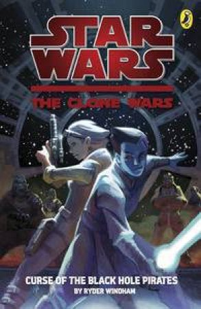 Curse Of The Black Hole Pirates: Clone Wars by Puffin