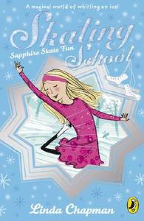 Skating School: Sapphire Skate Fun by Linda Chapman
