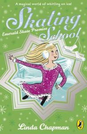 Skating School: Emerald Skate Promise by Linda Chapman