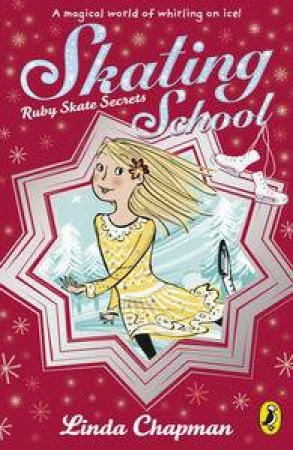 Skating School: Ruby Skate Secrets: by Linda Chapman
