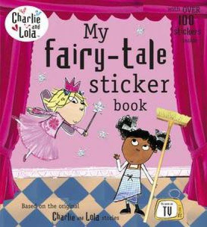 My Fairy Tale Sticker Book: Charlie And Lola by Various