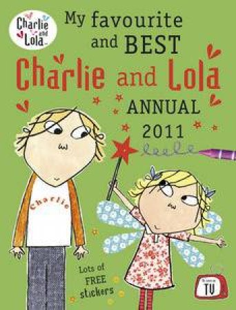 My Favourite & Best Charlie & Lola Annual 2011 by Various