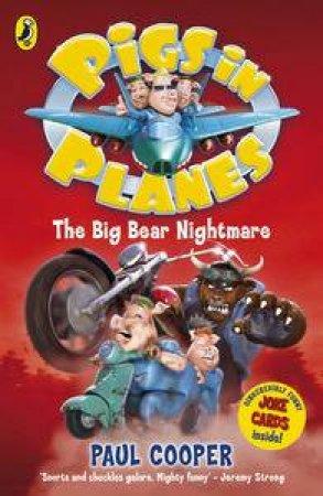 Big Bear Nightmare: Pigs in Planes by Paul Cooper