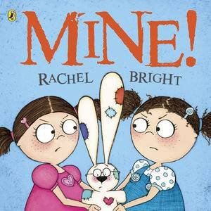 Mine! by Rachel Bright