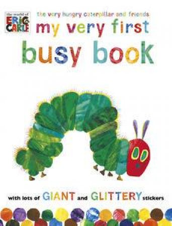 The Very Hungry Caterpillar and Friends: My Very First Busy Book by Eric Carle