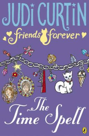 Friends Forever: The Time Spell by Judi Curtin
