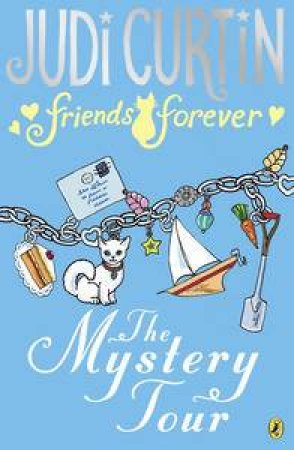 The Mystery Tour: Friends Forever by Judi Curtin