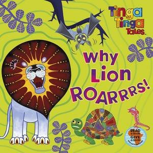 Tinga Tinga Tales: Why Lion Roarrrs! by Various