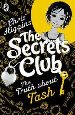 The Truth about Tash: The Secrets Club by Chris Higgins