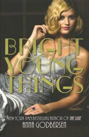 Bright Young Things 01 by Anna Godbersen