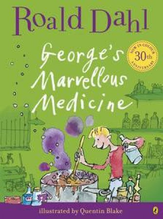 George's Marvellous Medicine Colour Edition by Roald Dahl