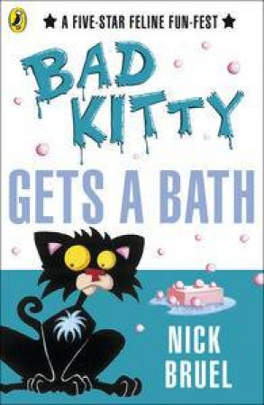 Bad Kitty Gets a Bath by Nick Bruel