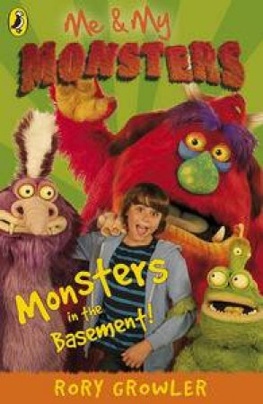 Me And My Monsters: Monsters in the Basement! by Rory Growler